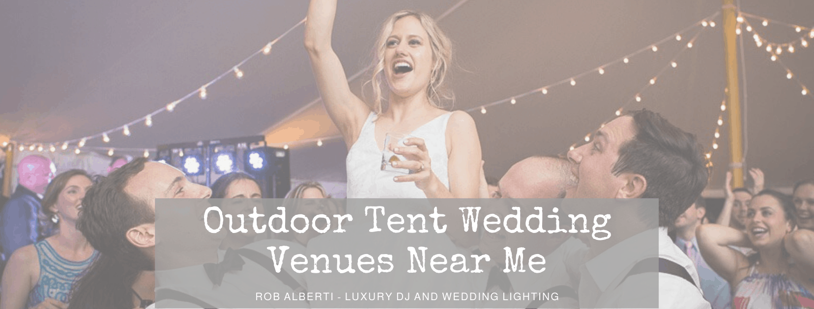 Outdoor Tent Wedding Venues Near Me Finding The Perfect Venue For You